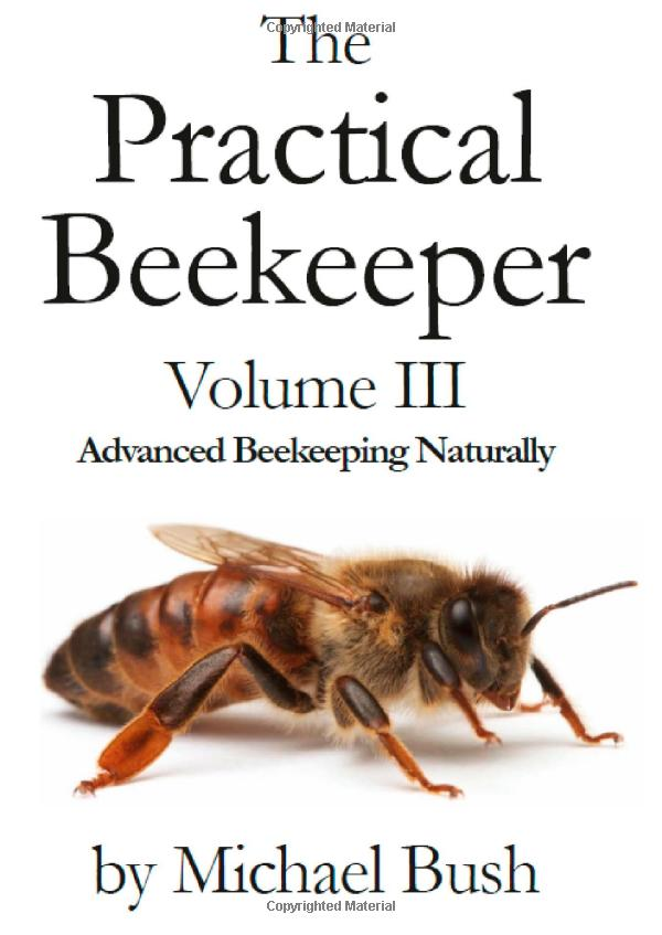 The Practical Beekeeper Volume III
